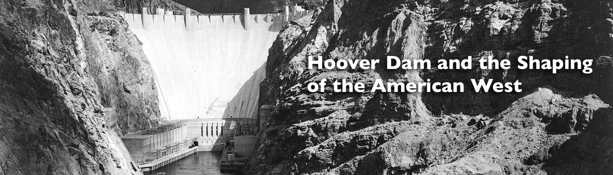 Hoover Dam and the Shaping of the American West